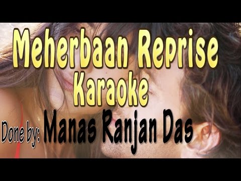 meherbaan Reprise Karaoke Great Quality Youtube karaoke Music  by Manas Das