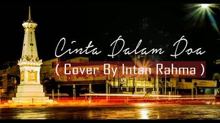 Download lagu CINTA DALAM DOA ( Cover by Intan Rahma )