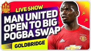 Man Utd Open To Pogba Transfer Swap! Man Utd News Now