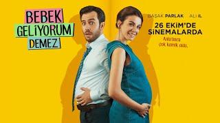 Bebek Geliyorum Demez (Fragman) - 26 Ekim'de Sinemalarda!