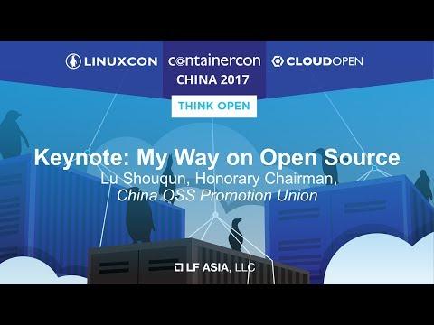 Keynote: My Way on Open Source - Lu Shouqun, Honorary Chairman, China OSS Promotion Union