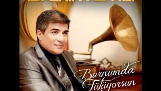 İbrahim Erkal - Burnumda Tütüyorsun ( 2012 )