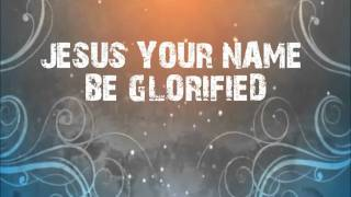 Be Glorified by Abundant Life Church (ALM:uk) with Lyrics in HD