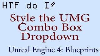 HTF do I? Style the Combo Box Widget in UMG