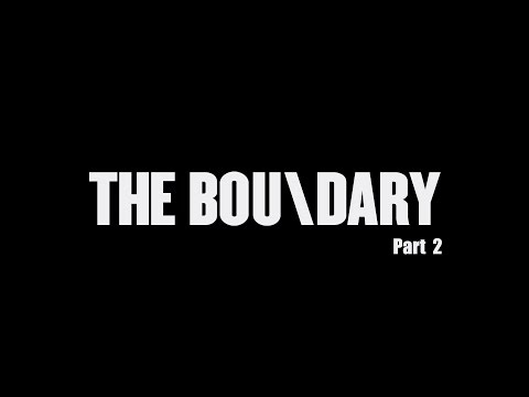 The Boundary Interview - Part 02