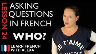Asking WHO questions in French with QUI (French Essentials Lesson 24)