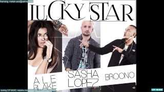 Sasha Lopez Feat Ale Blake Broono Lucky Star Official Single