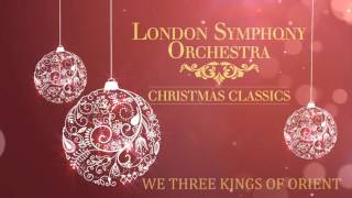 London Symphony Orchestra - We Three Kings Of Orient