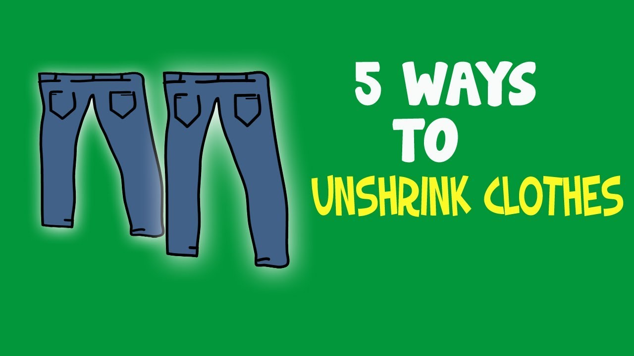 There Are 5 Ways For How To Unshrink Your Clothes Youtube