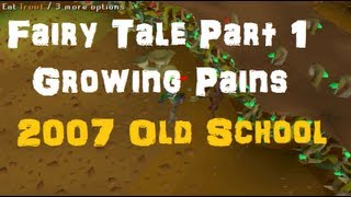 Fairy Tale Part 1 - Growing Pains - 2007 Old School Guide Guide - Runescape