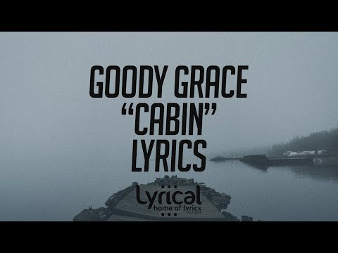 Goody Grace - Cabin Lyrics