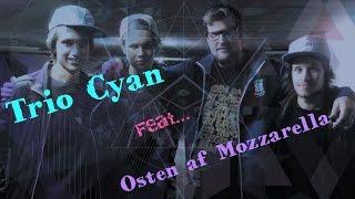 Trio Cyan - feat. Osten Af Mozzarella