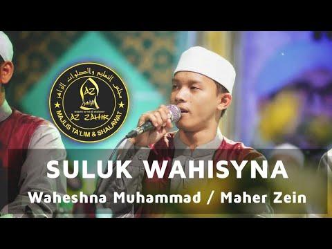 SULUK WAHISYNA YA RASULALLAH |محمد واحشنا - AZ ZAHIR / Suluk Sebelum Ya Asyiqol Mustofa