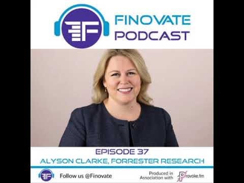 Finovate Podcast Episode 37: Fintech In Extraordinary Times: Alyson Clarke, Forrester Research