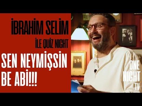 İbrahim Selim İle Quiz Night - 5 (Bölüm 1) – Sen Neymişsin Be Abi!