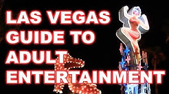 Las Vegas Guide to Adult Entertainment - Where to Go!