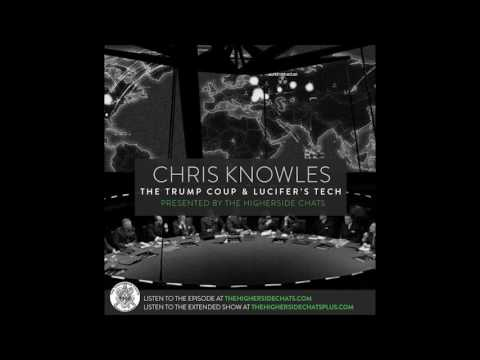 Chris Knowles | The Trump Coup & Lucifer's Tech