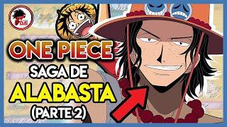 One Piece: Hablemos de la SAGA de ALABASTA (Parte 2)