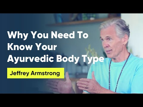 Why You Need To Know Your Ayurvedic Body Type