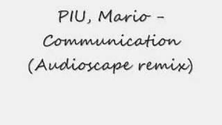 PIU, Mario - Communication (Audioscape Remix) H.C.T.I.D