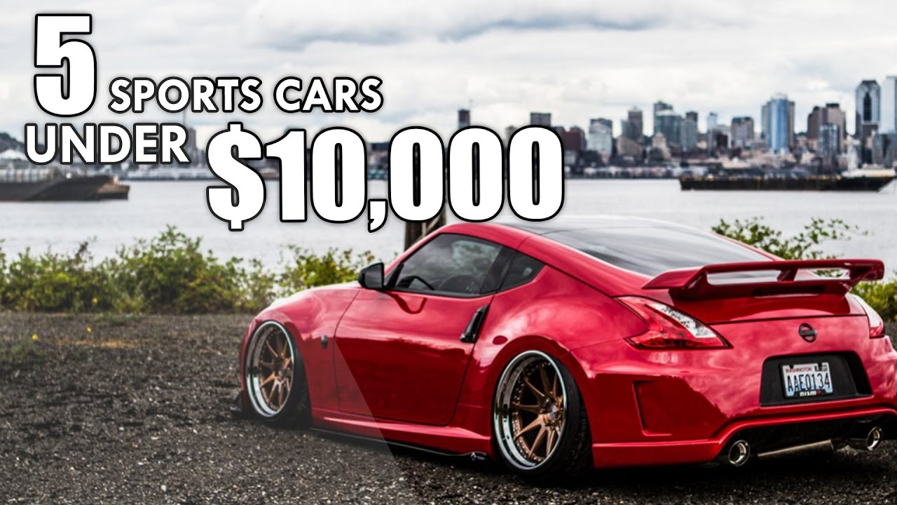 The TOP 5 BEST Used Sports Cars UNDER $10,000 - YouTube