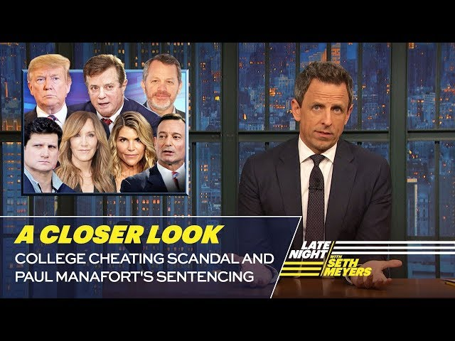 College Cheating Scandal and Paul Manaforts Sentencing: A Closer Look