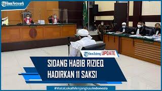 11 Saksi Dihadirkan dalam Sidang Kasus Kerumunan Habib Rizieq Shihab