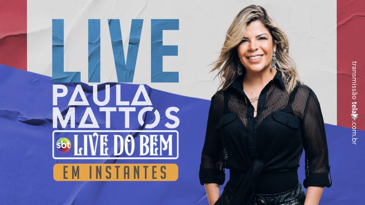 PAULA MATTOS - LIVE SHOW #LIVEPAULAMATTOS