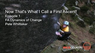 Pete Whitaker - Dynamics of Change E9 - (Hot Aches - Now That's What I Call a First Ascent)