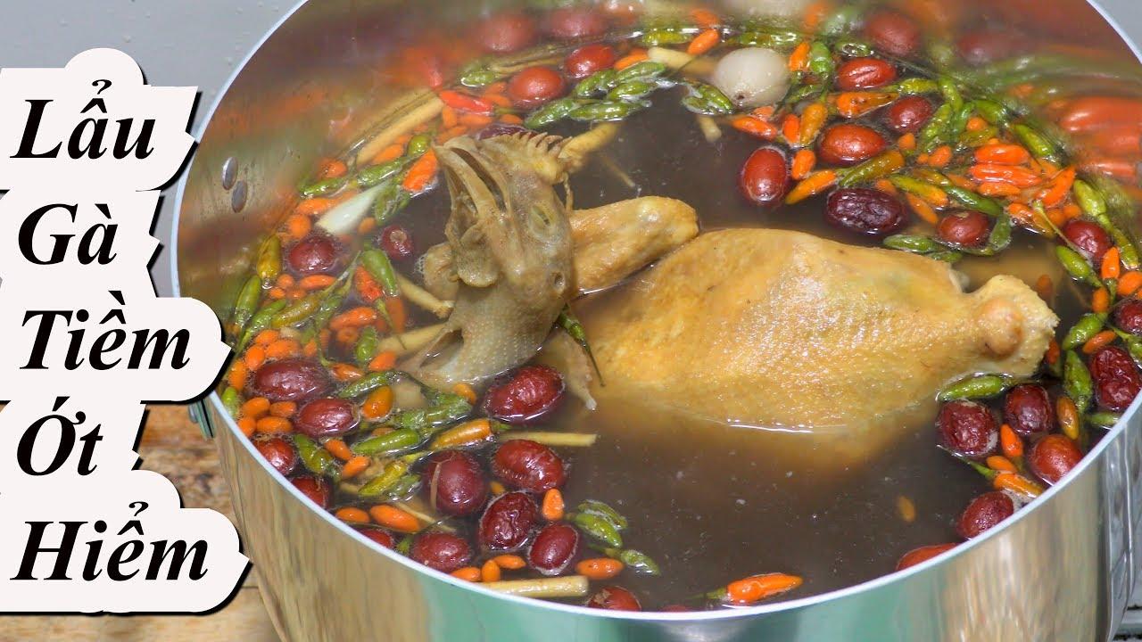 GÀ TIỀM ỚT HIỂM đặc sản Miền Tây cách nấu lẩu gà ngon…. chilli hotpot chicken Vietnam Food