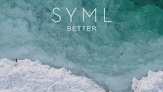 "SYML - ""Better"" [Official Audio]"