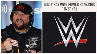 Bully Ray WWE Power Rankings: 10/31/18