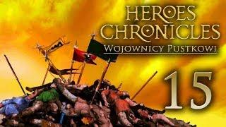 OGNIEM I MIECZEM [#15] Heroes Chronicles: Wojownicy Pustkowi