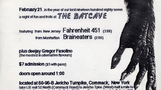 Batcave Night 1987 in Commack with Brain Eaters, Fahrenheit 451 and DJ Greg Fasolino