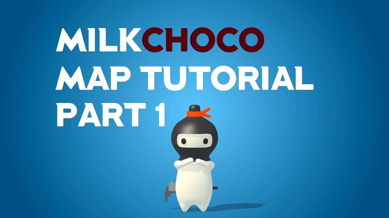 MilkChoco Map Tutorial part 1