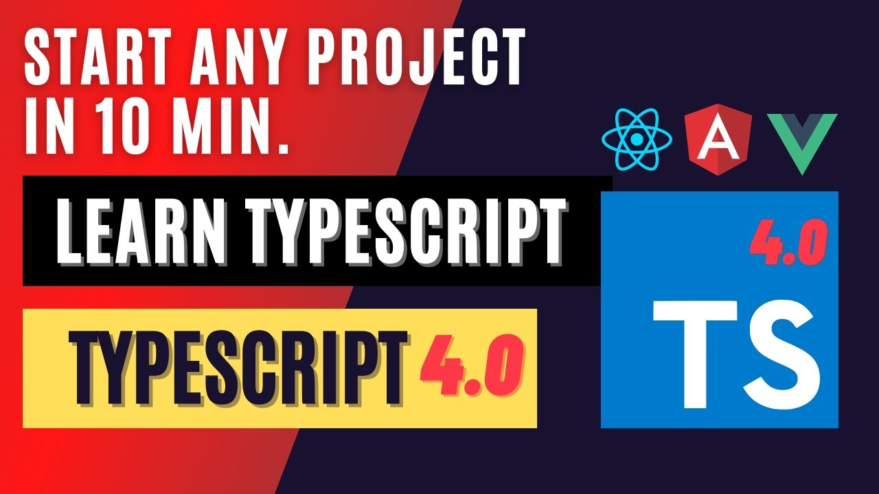 TypeScript for React, Angular, and Vue JS - Start any Project in 10 Mins
