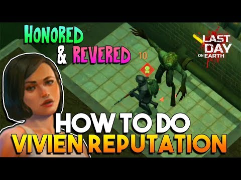 HOW TO DO VIVIEN REPUTATION (HONORED AND REVERED)     LAST DAY ON EARTH: SURVIVAL
