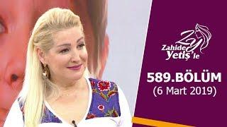 Gambar cover Zahide Yetiş'le 589. Bölüm | 6 Mart 2019