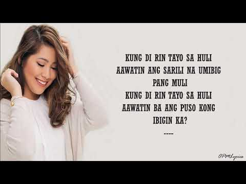 KUNG DI RIN LANG IKAW | LYRICS | DECEMBER AVENUE ft. MOIRA DELA TORRE