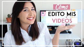 ¿CÓMO EDITO MIS VIDEOS? Programas para editar videos - Tips de Youtube - SONIA ALICIA