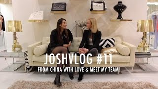 JOSH VLOG #11 | From China with love & Meet my team