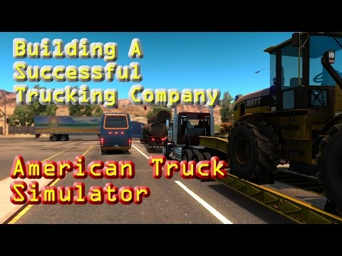 American Truck Simulator - Building A Successful Trucking Company