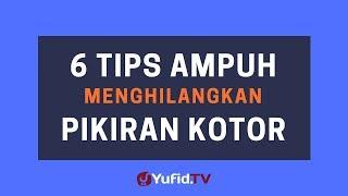 6 Tips Ampuh Menghilangkan Pikiran Kotor – Poster Dakwah Yufid TV