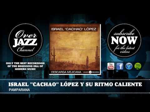Israel 'Cachao' López y su Ritmo Caliente - Pamparana (1957)