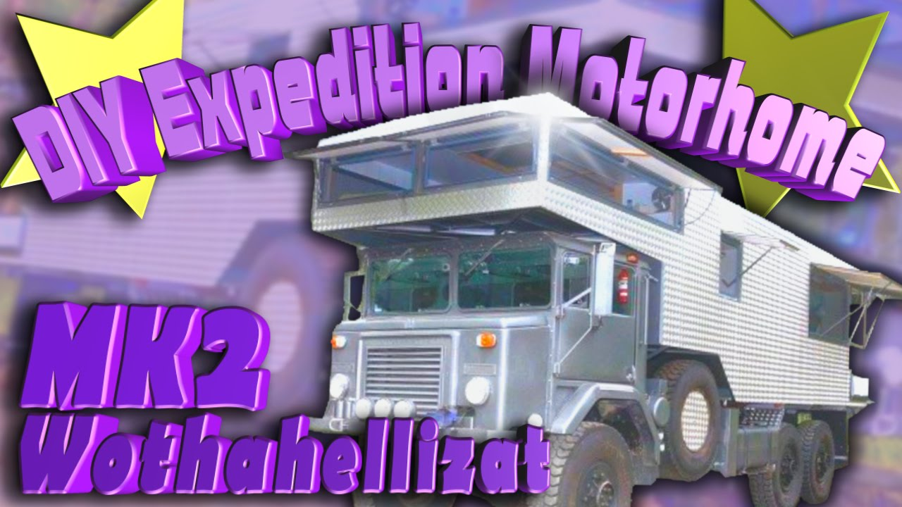 Tiny Houses - Wothahellizat Mk2 DIY Expedition Motorhome