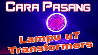 Video cara pasang lampu u7 transformers Arif Setiawan download MP3, 3GP, MP4, WEBM, AVI, FLV September 2018