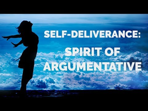 Deliverance from the Spirit of Argumentative   Deliverance Prayers