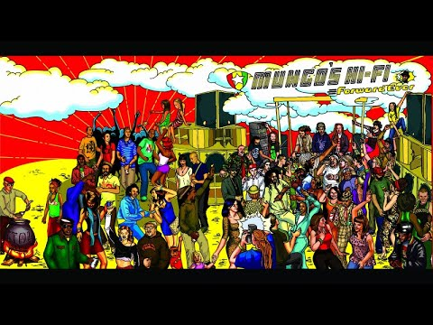Mungo's Hi Fi - Forward Ever [Full album]