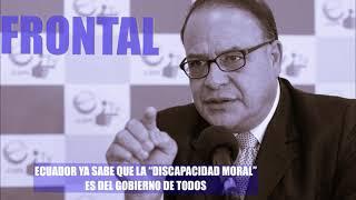 """ECUADOR YA SABE QUE LA """"DISCAPACIDAD MORAL"""" ES DEL GOBIERNO DE TODOS"""