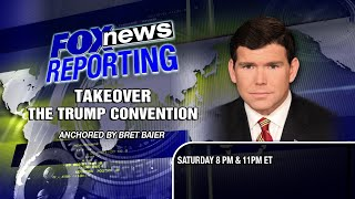 Bret Baier Hosts a Special Look at the Trump Convention